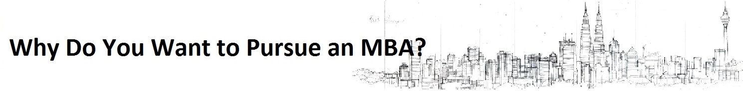 why pursue an mba If you've decided to pursue an mba, you're probably considering all the factors that go into choosing the right program: location, timeline, academic culturethe list goes on we here at the berkeley mba for executives program know that there is no one-size-fits-all approach when it comes to.