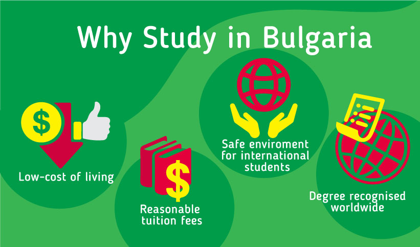 Why study in Bulgaria: Low-cost of living - Reasonable tuition fees - Safe enviroment for international students - Degree recognised worldwide